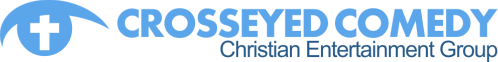Crosseyed Comedy - Christian Entertainment Group